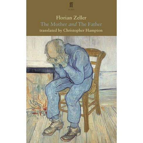 The Mother and the Father - (Faber Drama) by  Florian Zeller (Paperback) - image 1 of 1