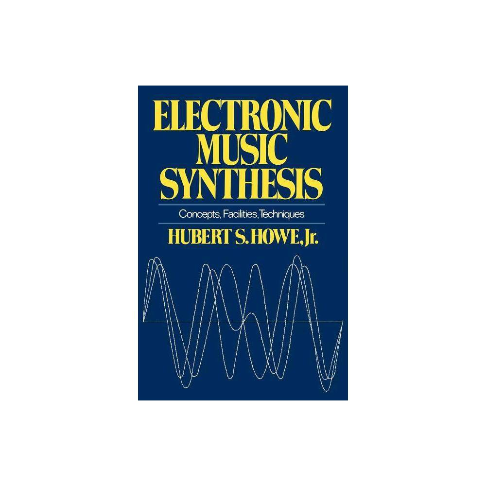 Electronic Music Synthesis By Hubert S Howe Paperback