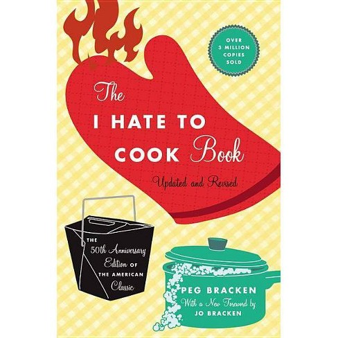 The I Hate to Cook Book - by  Peg Bracken (Hardcover) - image 1 of 1