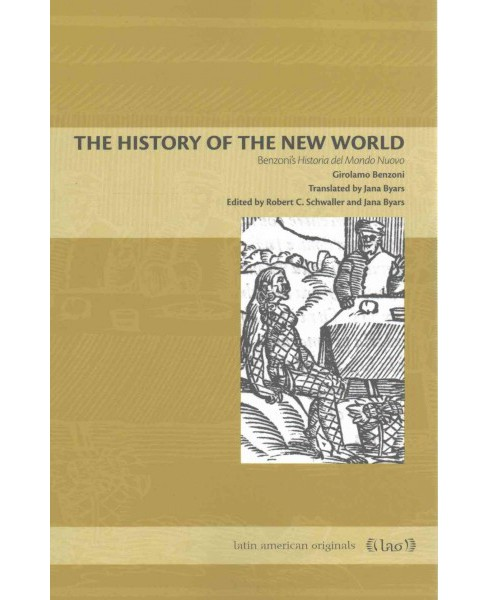 History of the New World : Girolamo Benzoni's Historia Del Mondo Nuovo (Reprint) (Paperback) - image 1 of 1