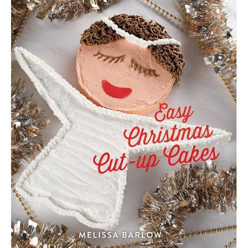 Easy Christmas Cut-Up Cakes - by  Melissa Barlow (Hardcover) - image 1 of 1