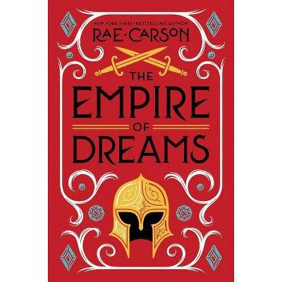 The Empire of Dreams - by  Rae Carson (Paperback)