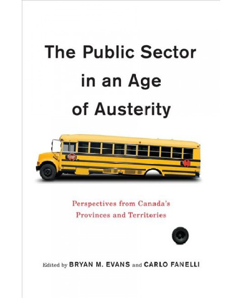 Public Sector in an Age of Austerity : Perspectives from Canada's Provinces and Territories - image 1 of 1
