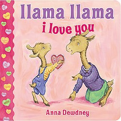 Llama Lllama I Love You by Anna Dewdney (Board Book) by Anna Dewdney