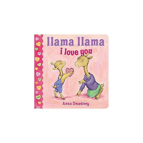 Llama Lllama I Love You by Anna Dewdney (Board Book) by Anna Dewdney - image 1 of 2