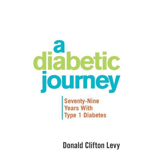 A Diabetic Journey - by Donald Clifton Levy (Hardcover)