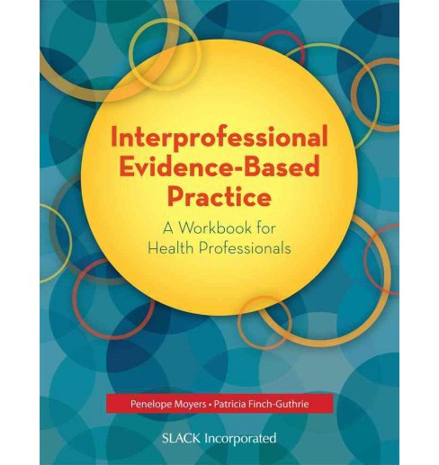 Interprofessional Evidence-Based Practice : A Workbook for Health Professionals (Paperback) (Penelope A. - image 1 of 1
