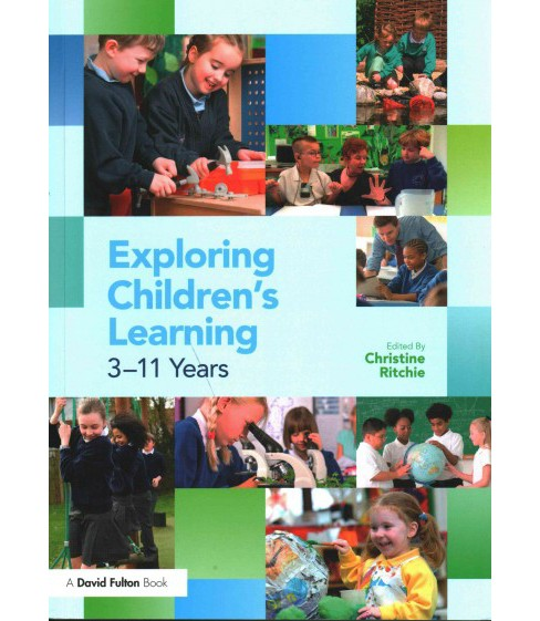 Exploring Children's Learning : 3 – 11 Years (Paperback) - image 1 of 1