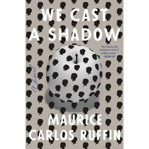 We Cast a Shadow - by  Maurice Carlos Ruffin (Hardcover) - image 1 of 1
