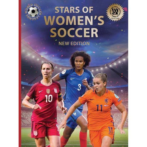 Stars of Women's Soccer: 2nd Edition - (World Soccer Legends) 2 Edition by  Illugi Jokulsson (Hardcover) - image 1 of 1