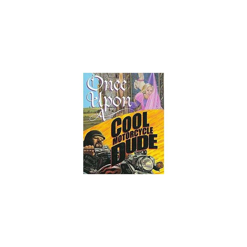 Once upon a Cool Motorcycle Dude (Hardcover)