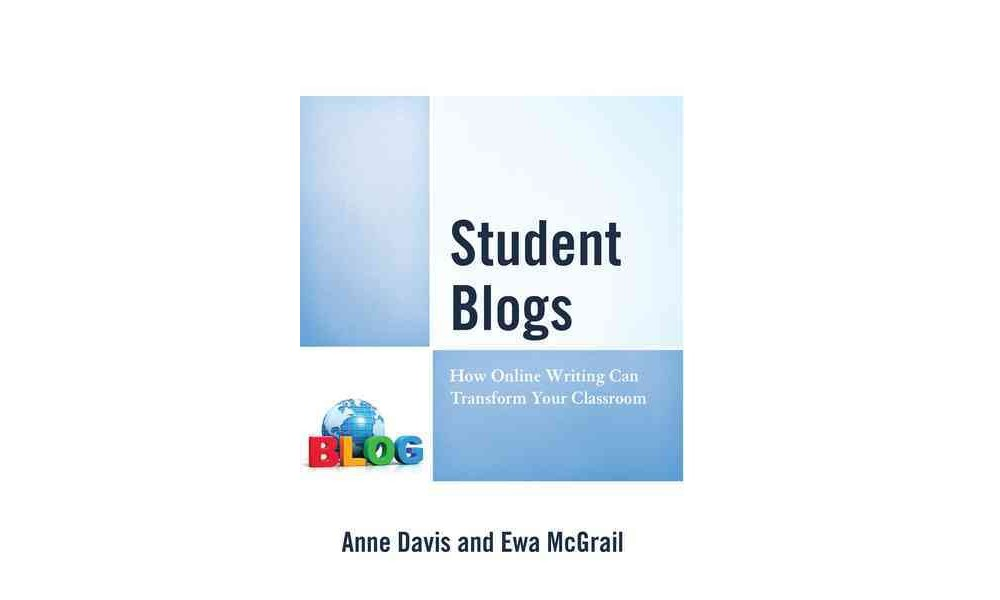 Student Blogs : How Online Writing Can Transform Your Cla...