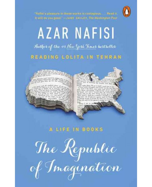 Republic of Imagination : A Life In Books (Paperback) (Azar Nafisi) - image 1 of 1