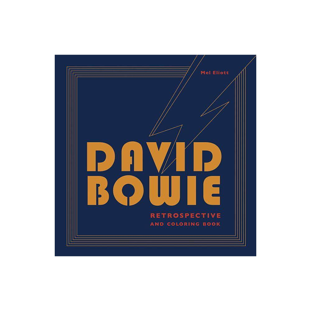 David Bowie Retrospective And Coloring Book Annotated By Mel Elliott Paperback