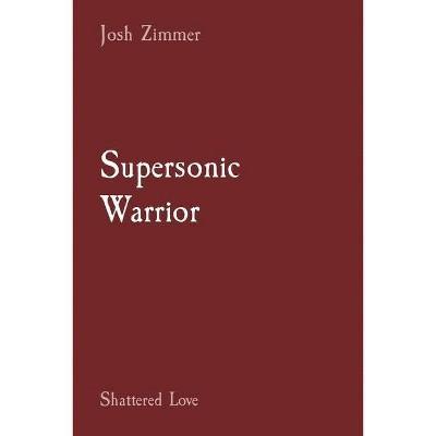 Supersonic Warrior - (Great Power) by  Josh Zimmer (Paperback)