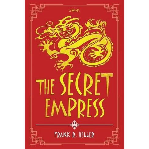 The Secret Empress - by  Frank R Heller (Paperback) - image 1 of 1
