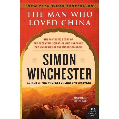 The Man Who Loved China - (P.S.) by  Simon Winchester (Paperback) - image 1 of 1