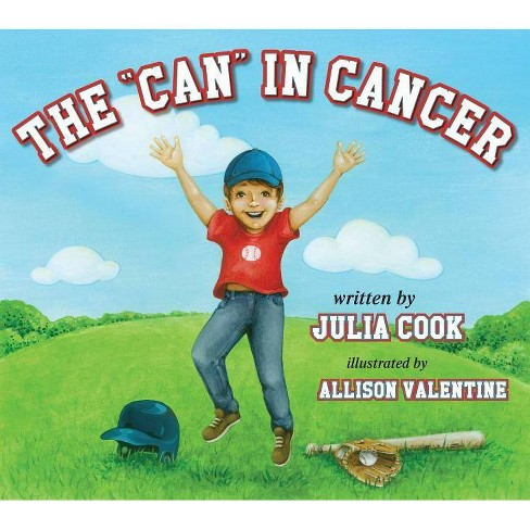 """The """"Can"""" in Cancer - by  Julia Cook (Paperback) - image 1 of 1"""