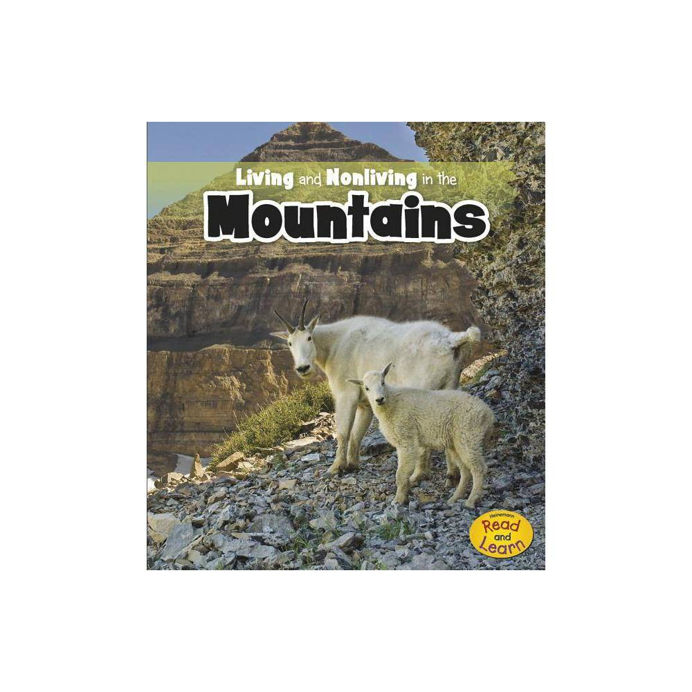 Living And Nonliving In The Mountains Heinemann Read And Learn Paperback By Rebecca Rissman Paperback