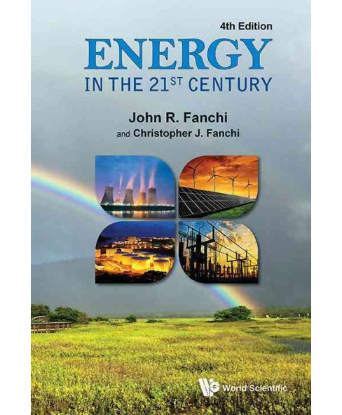 Energy in the 21st Century (Paperback) (John R. Fanchi & Christopher J. Fanchi) - image 1 of 1