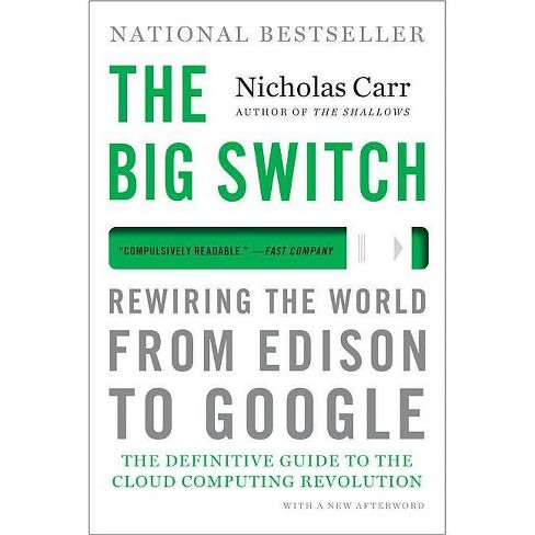 The Big Switch - by  Nicholas Carr (Paperback) - image 1 of 1