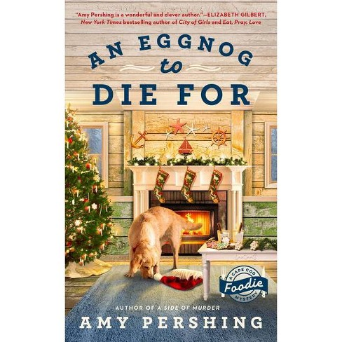 An Eggnog to Die for - (A Cape Cod Foodie Mystery) by  Amy Pershing (Paperback) - image 1 of 1