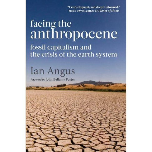 Facing the Anthropocene - by  Ian Angus (Paperback) - image 1 of 1