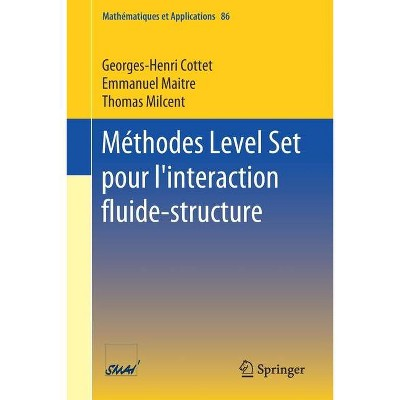 Méthodes Level Set Pour l'Interaction Fluide-Structure - (Mathématiques Et Applications) by  Georges-Henri Cottet & Emmanuel Maitre & Thomas Milcent