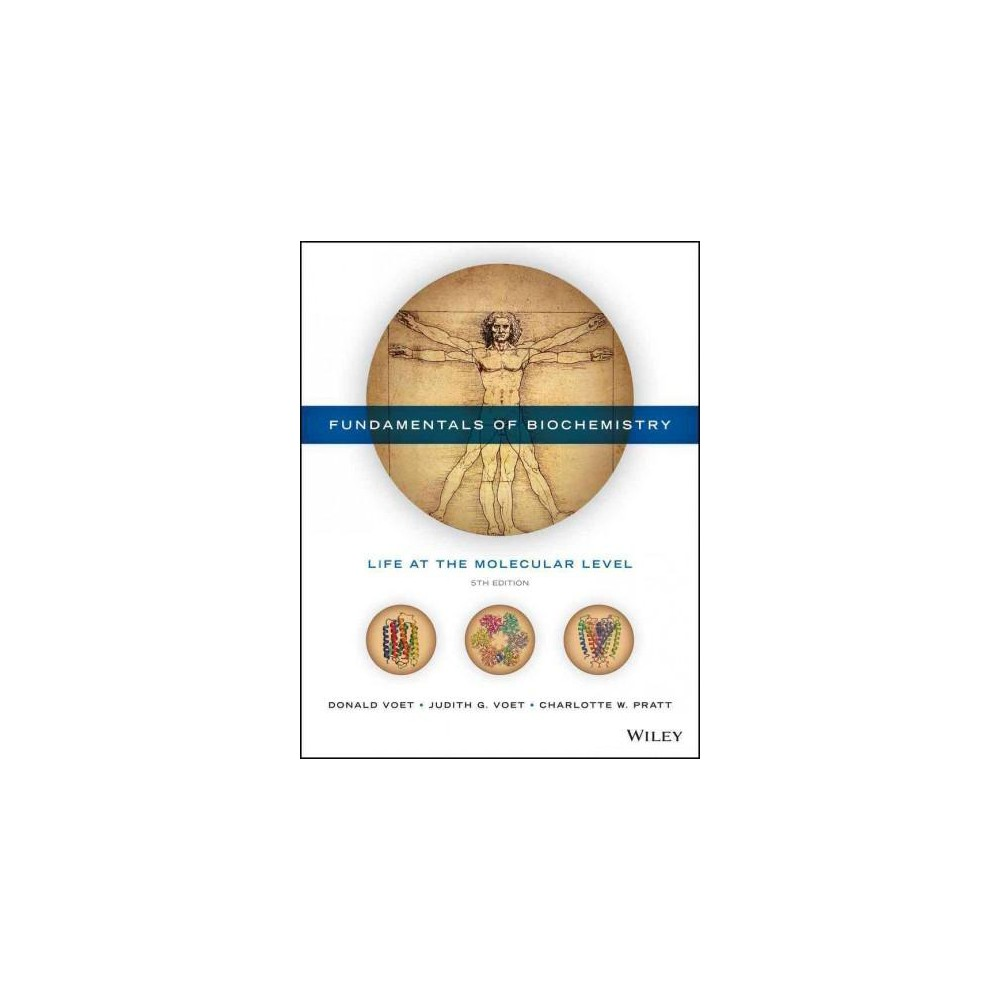 Fundamentals of Biochemistry : Life at the Molecular Level (Hardcover) (Donald Voet & Judith G. Voet &