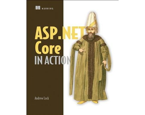 ASP.NET Core in Action -  PAP/PSC by Andrew Lock (Paperback) - image 1 of 1