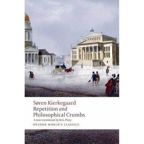 Repetition and Philosophical Crumbs - (Oxford World's Classics (Paperback)) by  Soren Kierkegaard - image 1 of 1