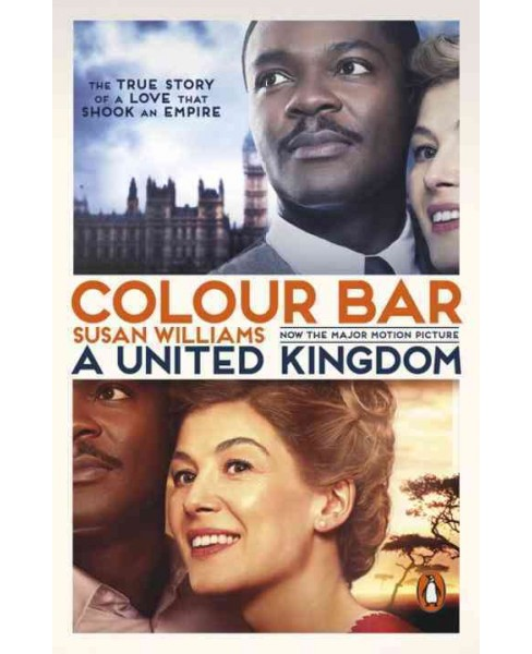 Colour Bar : The Triumph of Seretse Khama and His Nation (Paperback) (Susan Williams) - image 1 of 1