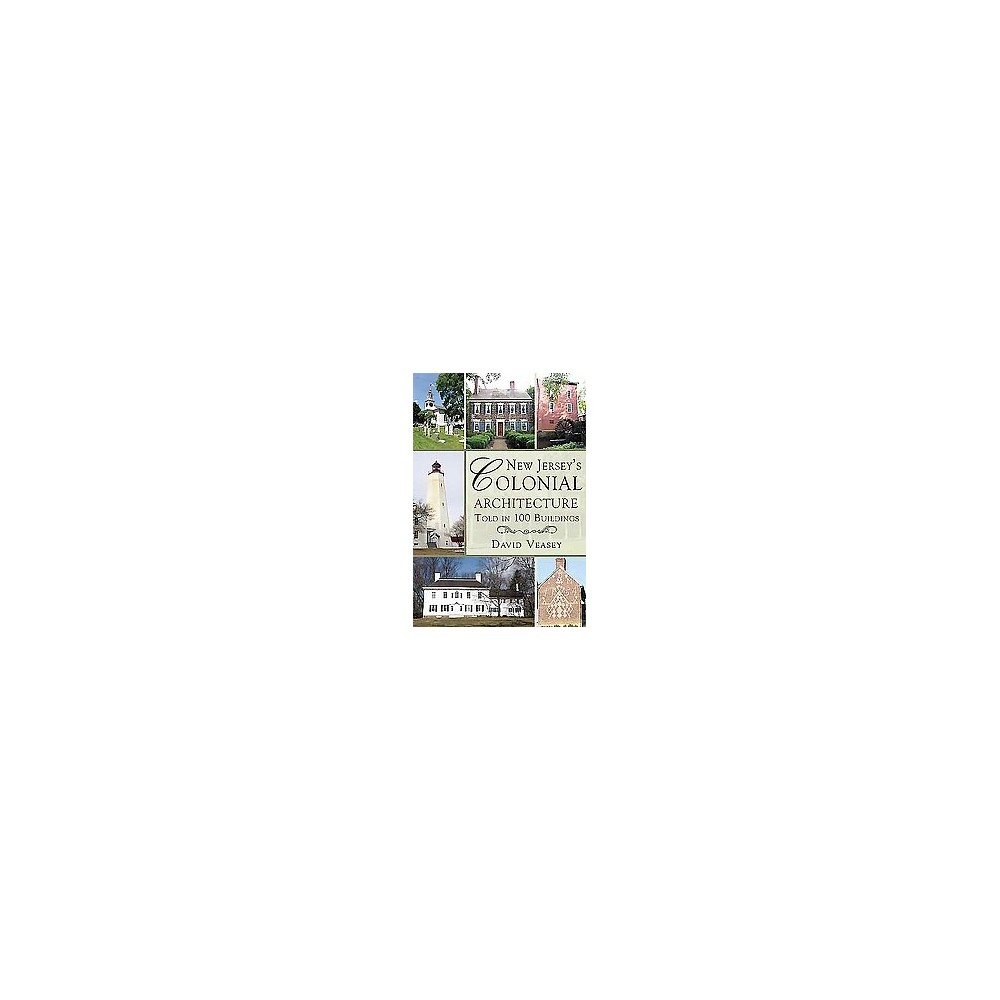 New Jersey's Colonial Architecture Told (Paperback)