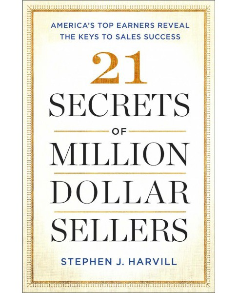 21 Secrets of Million-Dollar Sellers : America's Top Earners Reveal the Keys to Sales Success - image 1 of 1