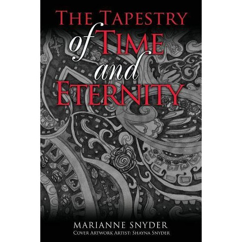 The Tapestry of Time and Eternity - by  Marianne Snyder (Paperback) - image 1 of 1