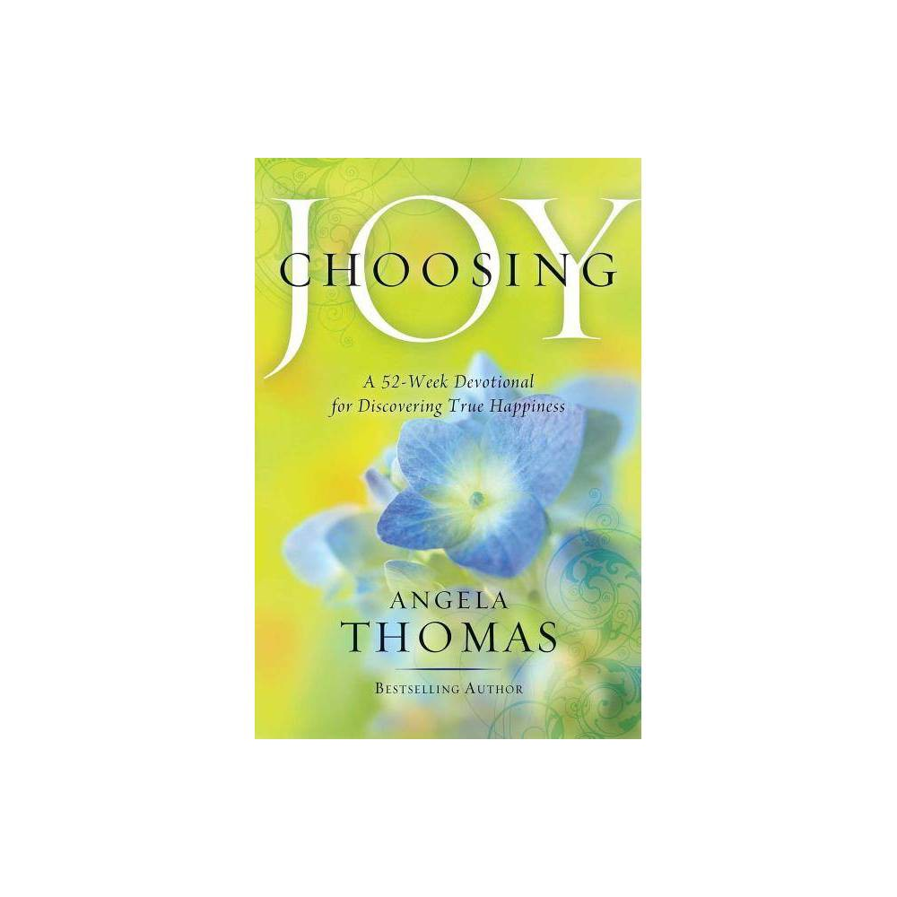 Choosing Joy - by Angela Thomas (Paperback) A daily devotional to help you find joy and happiness in every circumstance, based on God's word. This 52-week devotional helps readers discover the ever-illusive quality of joy. Bestselling author Angela Thomas draws from her vast experience in teaching and speaking to women all over the country. In this four-page per devotion format, Angela shares... * An inspirational message, including personal antecdotes * Biblical teaching * Questions to guide reader into self exploration, with blank lines for personal answers * Encouraging quotes * Bible scriptures for meditation This book is the perfect choice for the many readers who work through a devotional book each year. Gender: unisex.