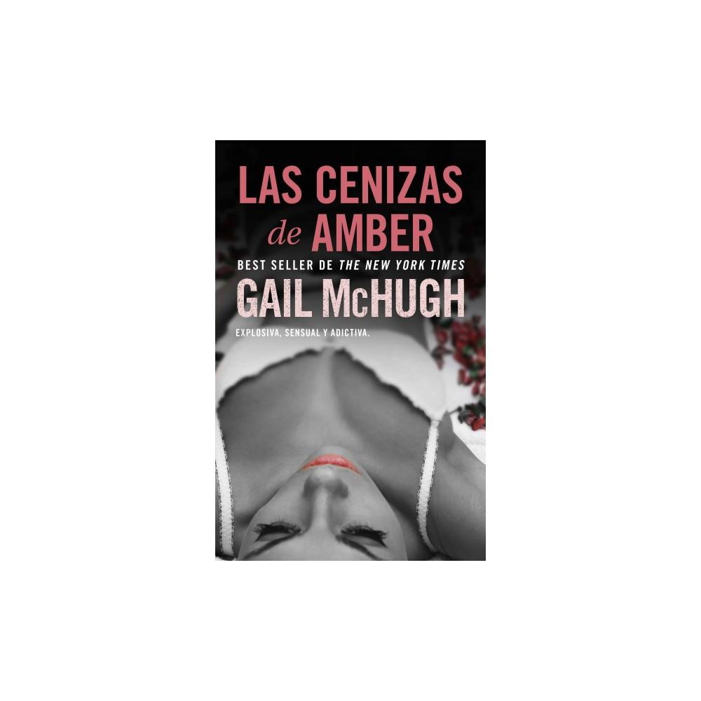 Las cenizas de Amber / Amber to Ashes (Paperback) (Gail McHugh)