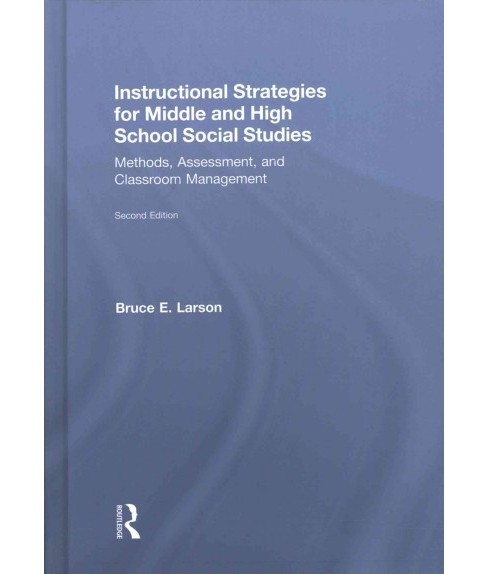 Instructional Strategies for Middle and High School Social Studies : Methods, Assessment, and Classroom - image 1 of 1