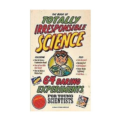 The Book of Totally Irresponsible Science (Hardcover) by Sean Connolly - image 1 of 1