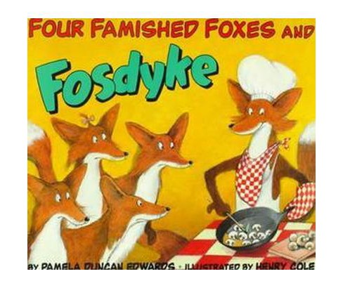 Four Famished Foxes and Fosdyke (Reprint) (Paperback) (Pamela Duncan Edwards) - image 1 of 1