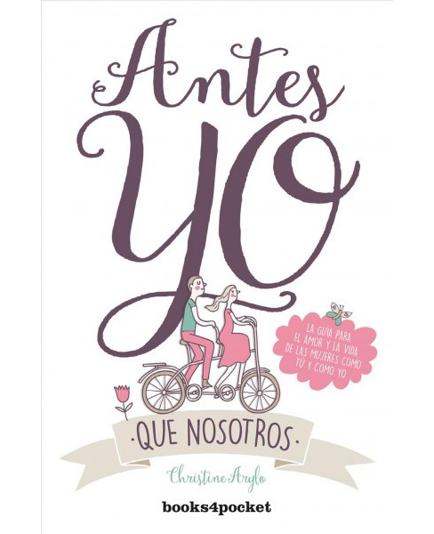 Antes yo que nosotros / Choosing Me Before We -  by Christine Arylo (Paperback) - image 1 of 1