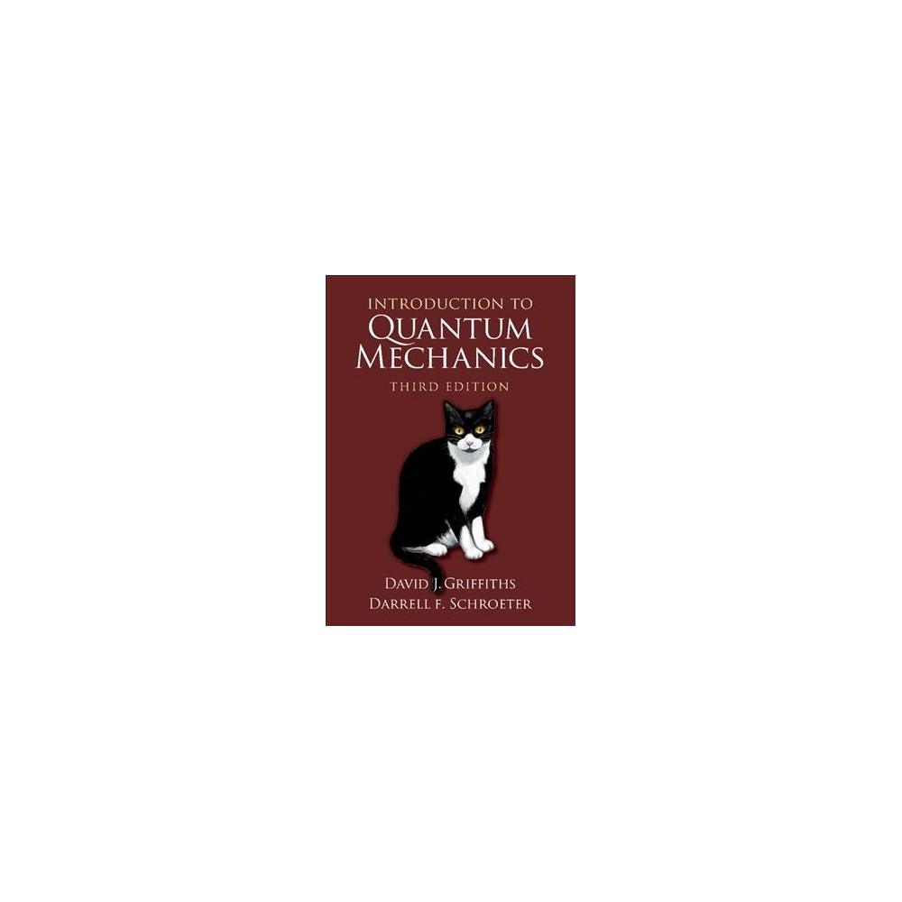 Introduction to Quantum Mechanics - 3 by David J. Griffiths & Darrell F. Schroeter (Hardcover)