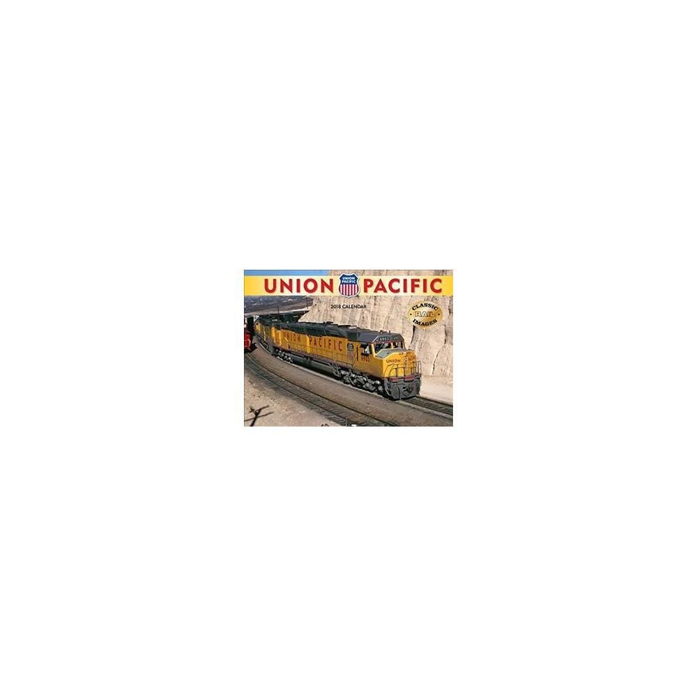 Union Pacific Railroad 2018 Calendar - (Classic Rail Images) (Paperback)