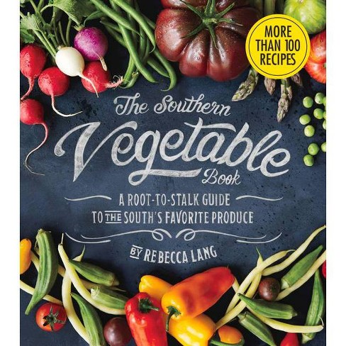 The Southern Vegetable Book - by  Rebecca Lang (Hardcover) - image 1 of 1