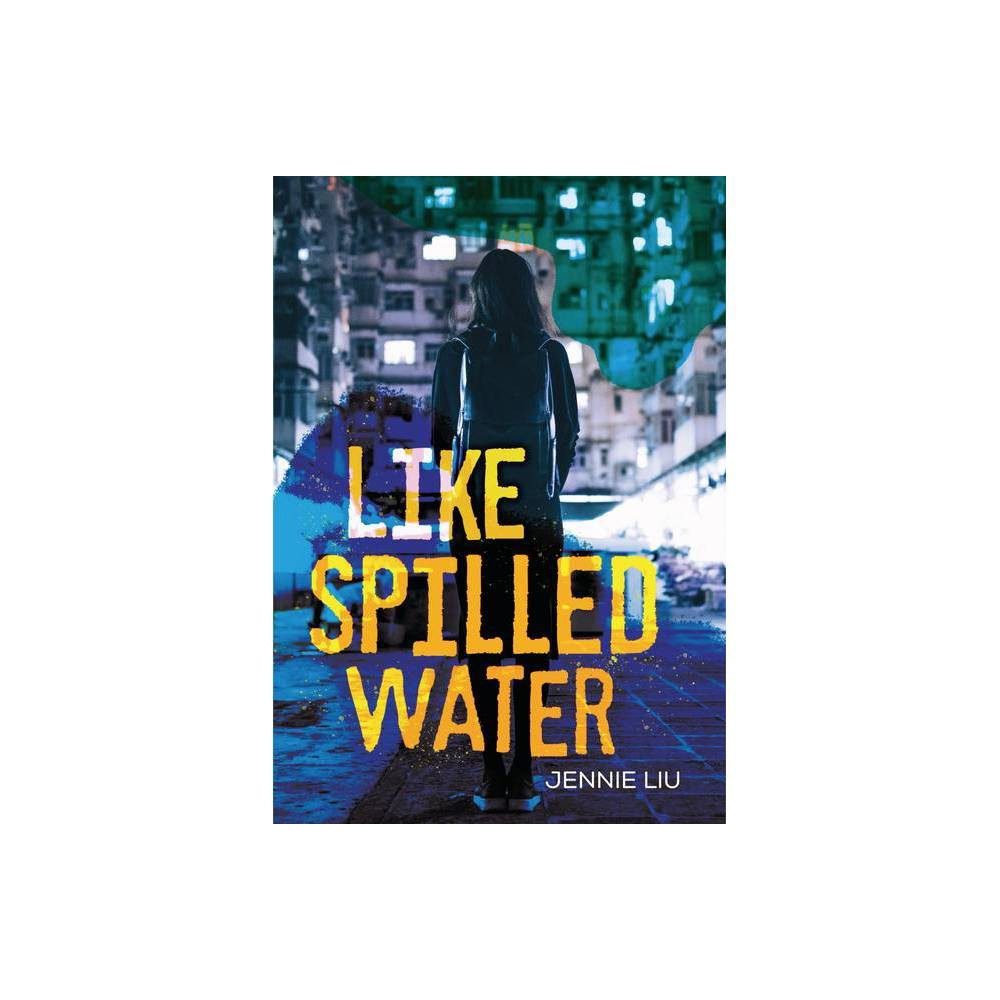 Like Spilled Water By Jennie Liu Hardcover
