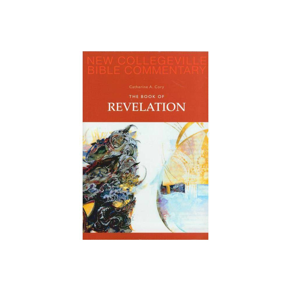 Book Of Revelation New Collegeville Bible Commentary New Testament By Catherine Ann Cory Paperback