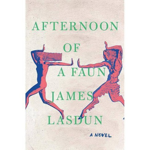 Afternoon of a Faun - by  James Lasdun (Hardcover) - image 1 of 1