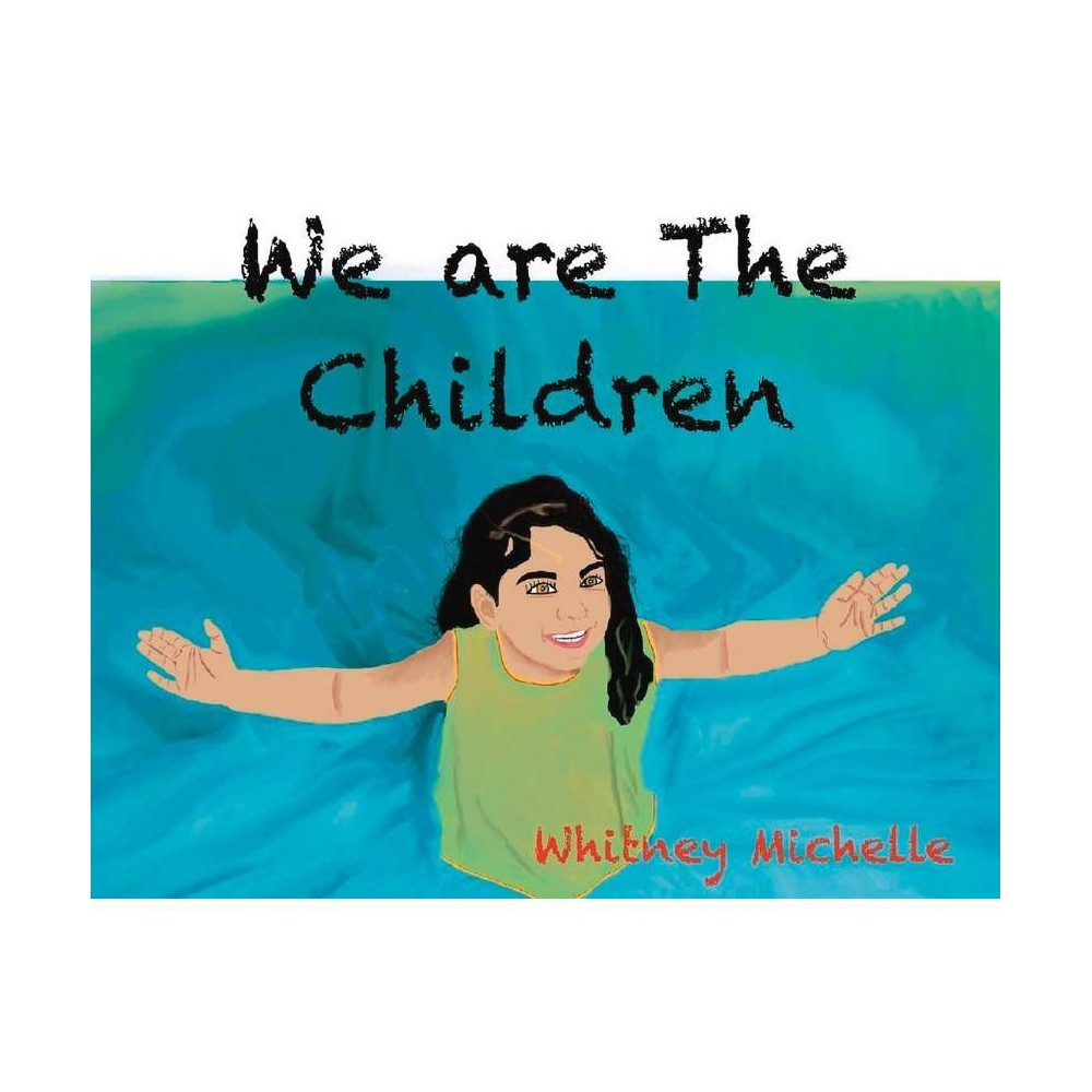 We Are The Children By Whitney Michelle Paperback