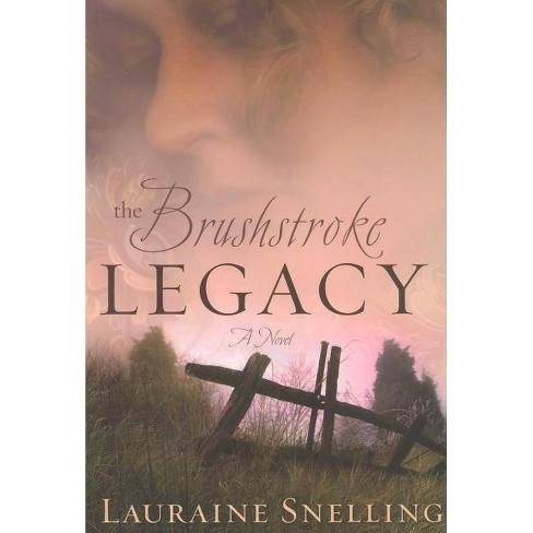 The Brushstroke Legacy - by  Lauraine Snelling (Paperback) - image 1 of 1