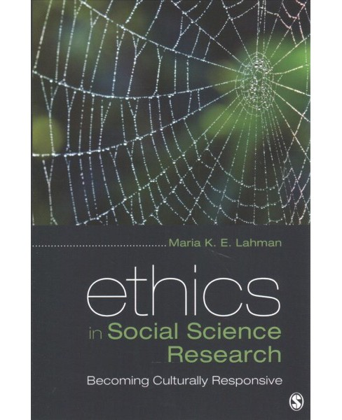Ethics in Social Science Research : Becoming Culturally Responsive -  by Maria K. E. Lahman (Paperback) - image 1 of 1